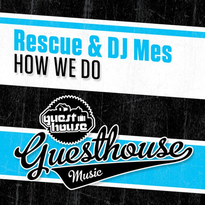 RESCUE/DJ MES - How We Do