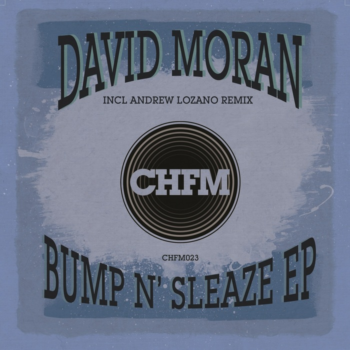 MORAN, David - Bump N' Sleaze EP