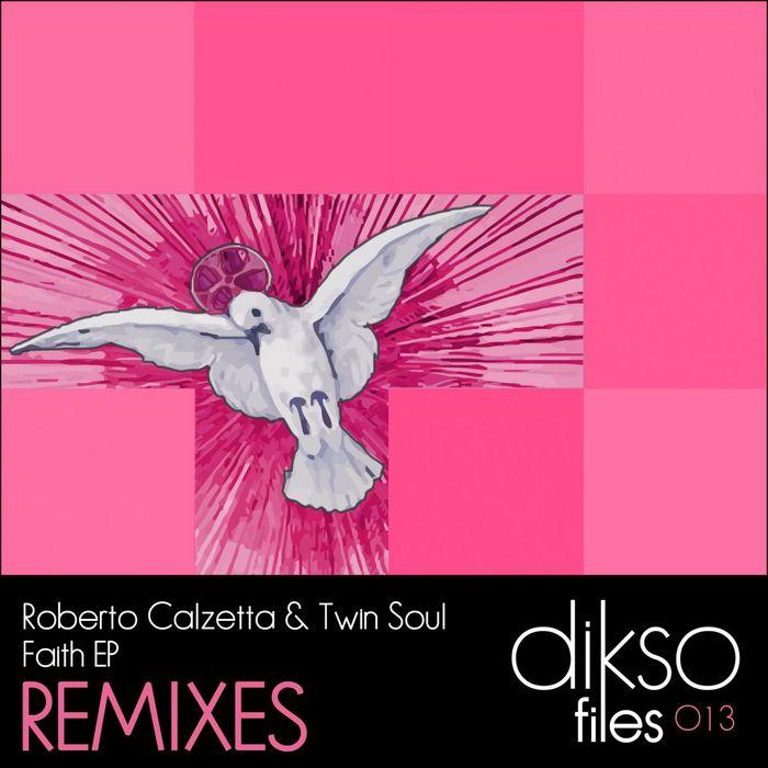 CALZETTA, Roberto/TWIN SOUL - Faith EP Remixes