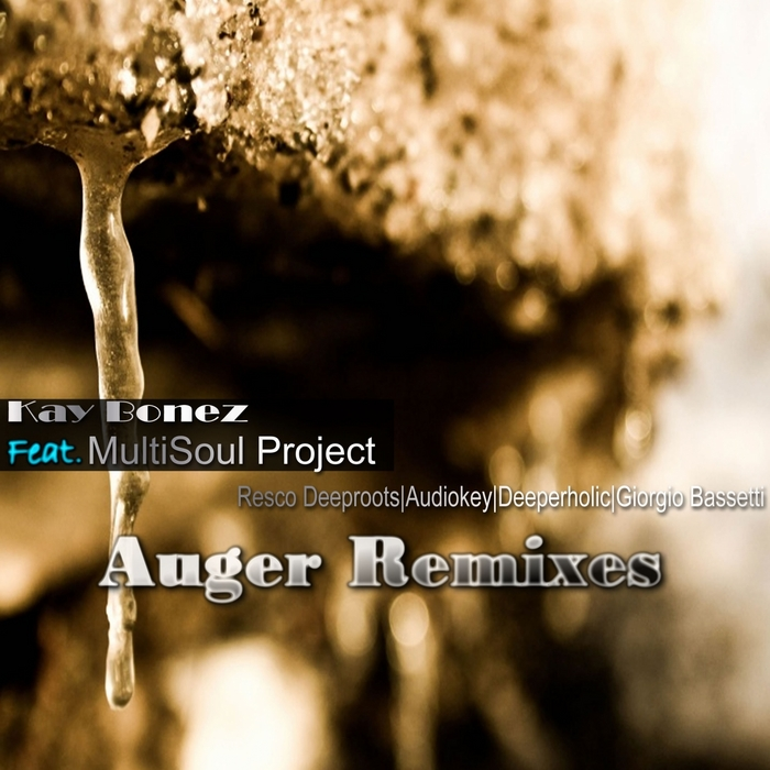 BONEZ, Kay feat MULTISOUL PROJECT - Auger