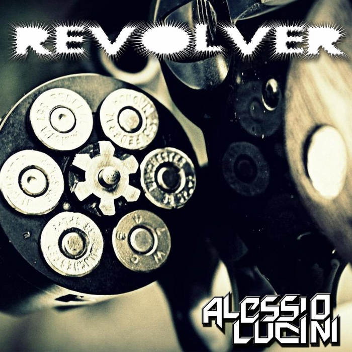 LUCINI, Alessio - Revolver