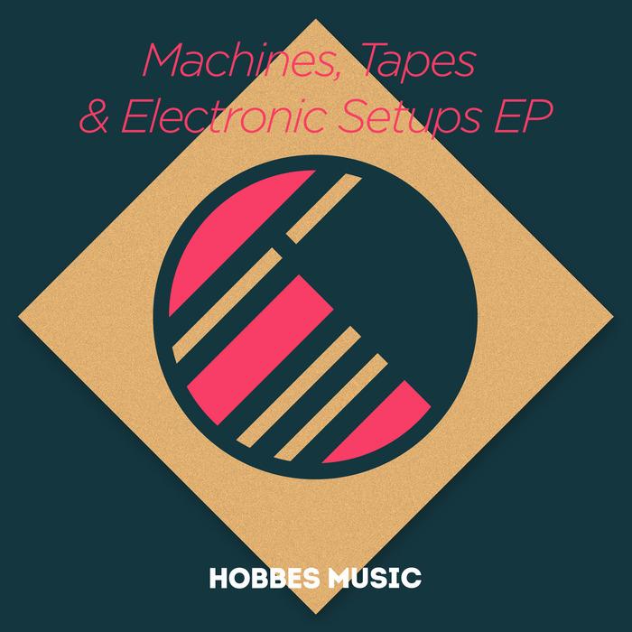 LEONIDAS & HOBBES - Machines Tapes & Electronic Setups EP