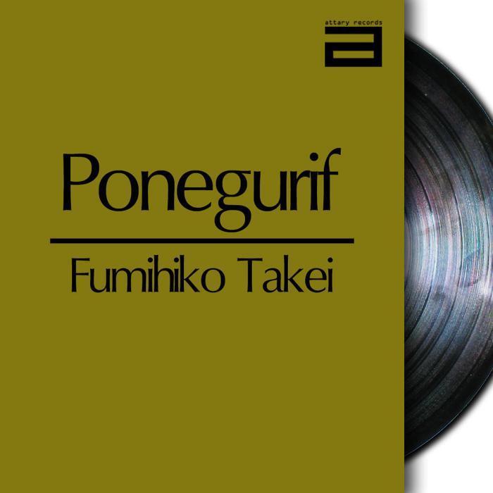 FUMIHIKO TAKEI - Ponegurif