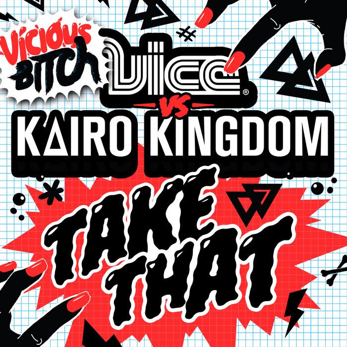 DJ VICE vs KAIRO KINGDOM - Take That