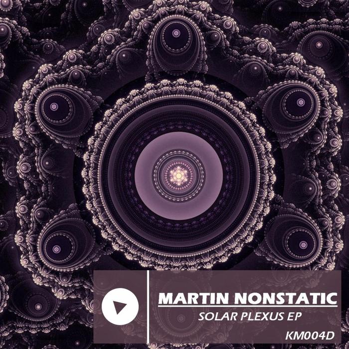 MARTIN NONSTATIC - Solar Plexus EP