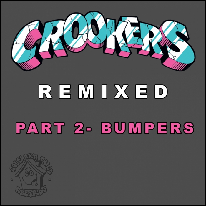 CROOKERS - Crookers Remixed Part 2 (Bumpers)