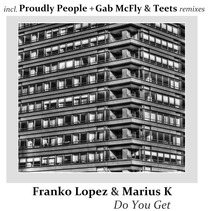 FRANKO LOPEZ/MARIUS K ITALY - Do You Get
