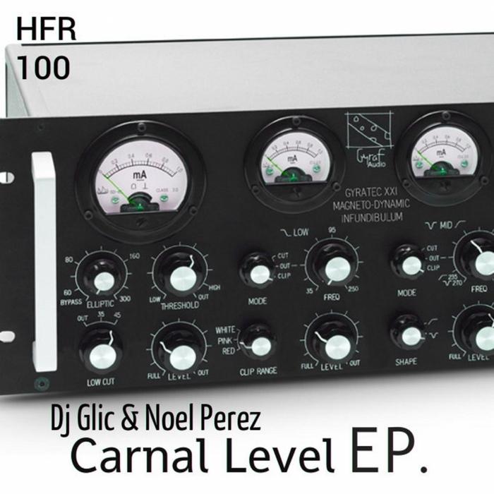 DJ GLIC/NOEL PEREZ - Carnal Level EP
