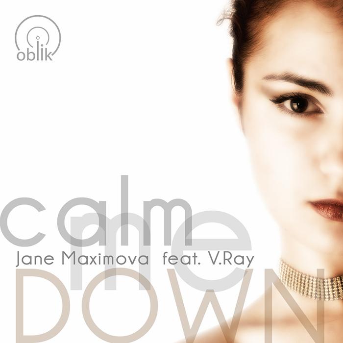 MAXIMOVA, Jane feat VRAY - Calm Me Down