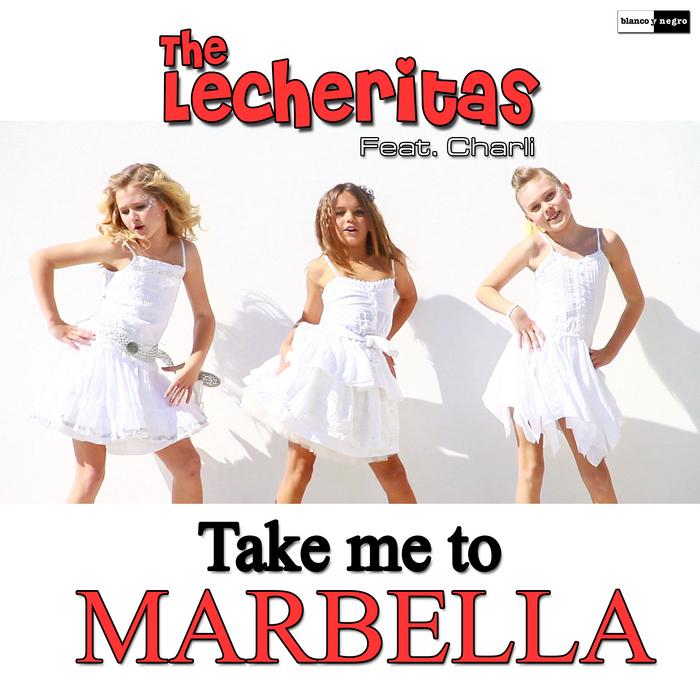 LECHERITAS, The feat CHARLI FLOYER - Take Me To Marbella