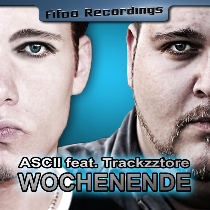 ASCII feat TRACKZZTORE - Wochenende