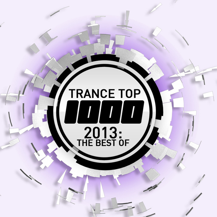 VARIOUS - Trance Top 1000: 2013 The Best Of