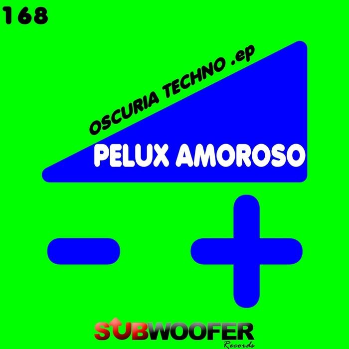 PELUX AMOROSO - Oscuria Techno