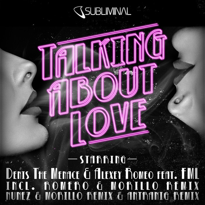 DENIS THE MENACE/ALEXEY ROMEO feat FML - Talking About Love