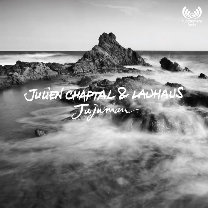 CHAPTAL, Julien/LAUHAUS - Jujuman