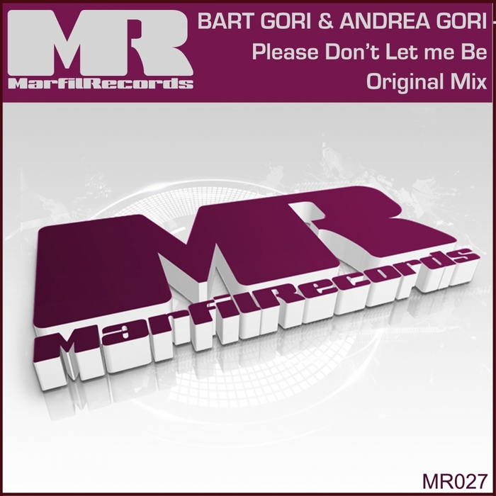 GORI, Bart & ANDREA GORI - Please Don't Let Me Be