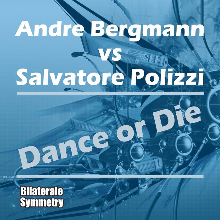 BERGMANN, Andre vs SALVATORE POLIZZI - Dance Or Die
