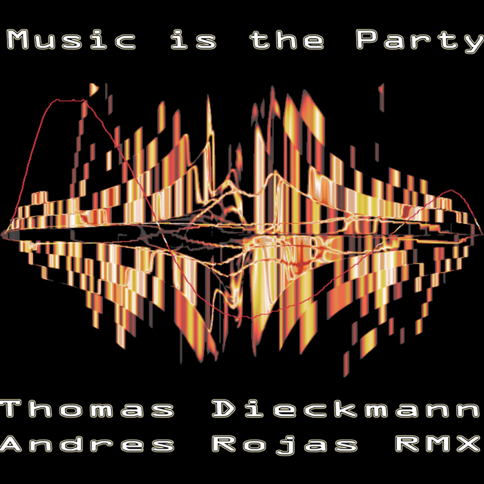 DIECKMANN, Thomas - Music Is The Party