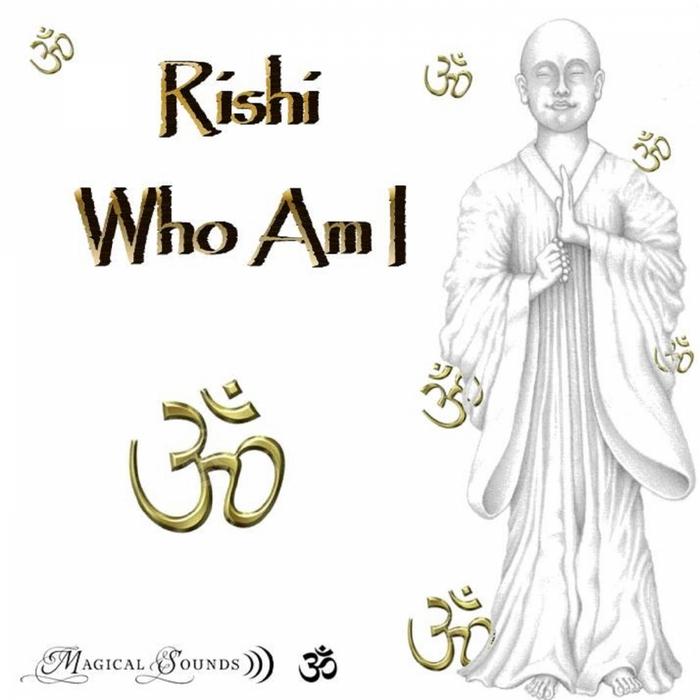 RISHI - Who Am I