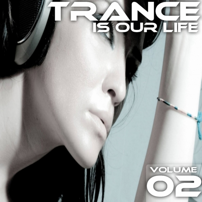 VARIOUS - Trance Is Our Life: Volume 02