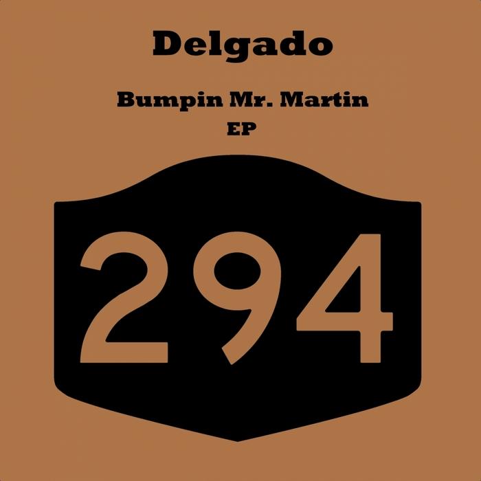 DELGADOS - Bumpin Mr Martin