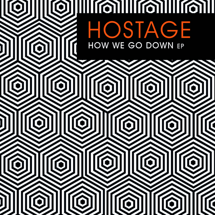 HOSTAGE - How We Go Down