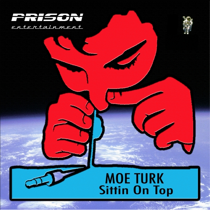 TURK, Moe - Sittin On Top