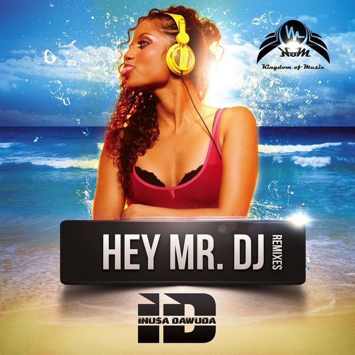 DAWUDA, Inusa - Hey Mr DJ (Remixes)