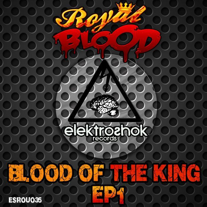 ROYAL BLOOD - Blood Of The King Part 1