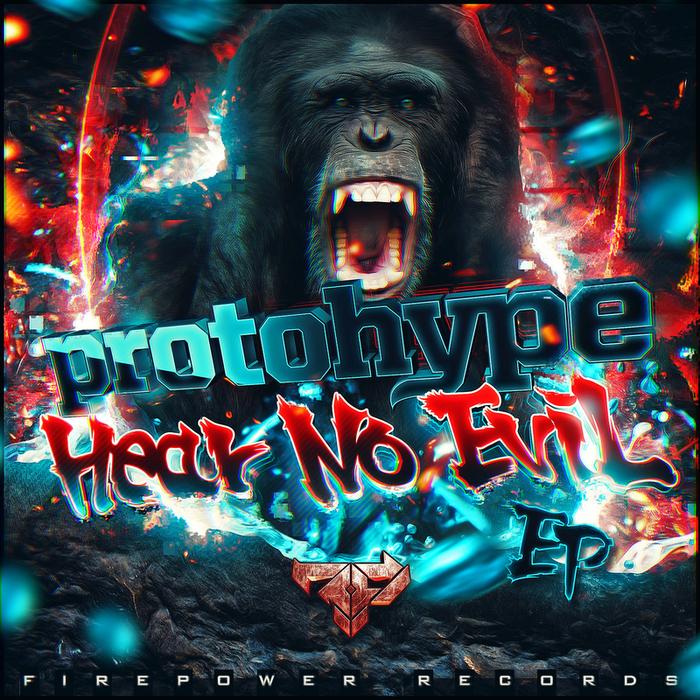 PROTOHYPE - Hear No Evil