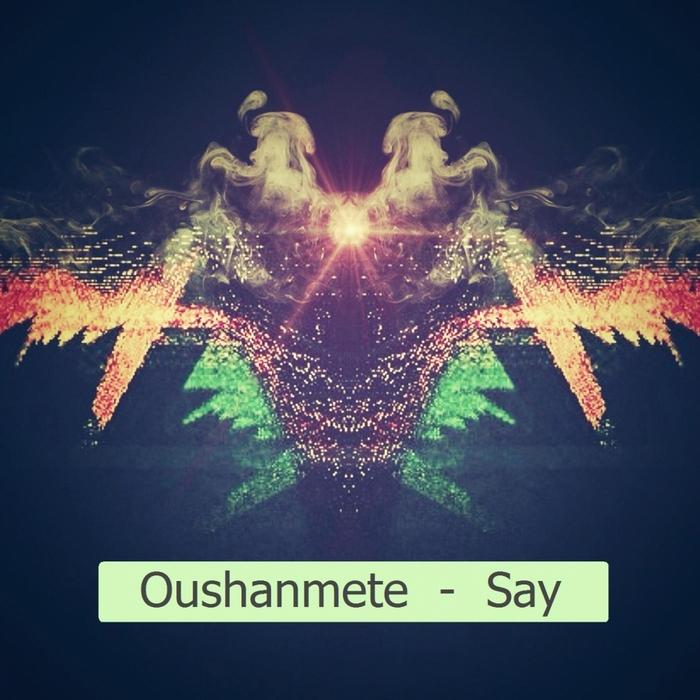 OUSHANMETE - Say