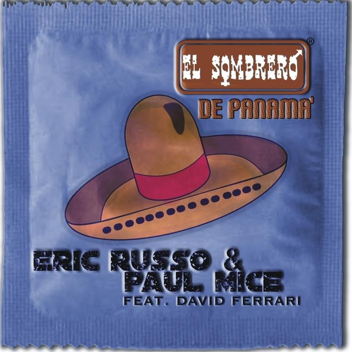 RUSSO, Eric/PAUL MICE feat DAVID FERRARI - El Sombrero De Panama