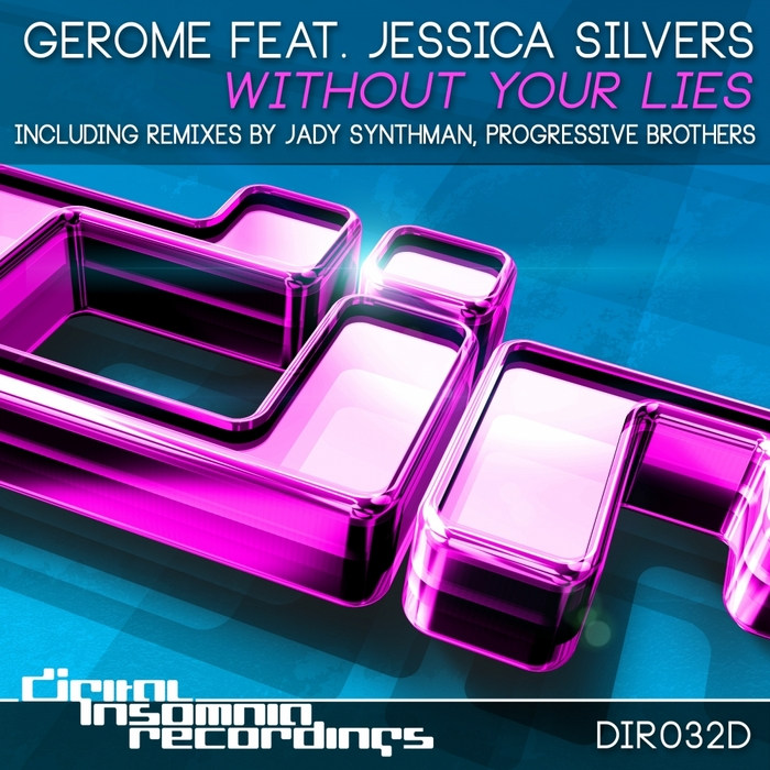GEROME feat JESSICA SILVERS - Without Your Lies