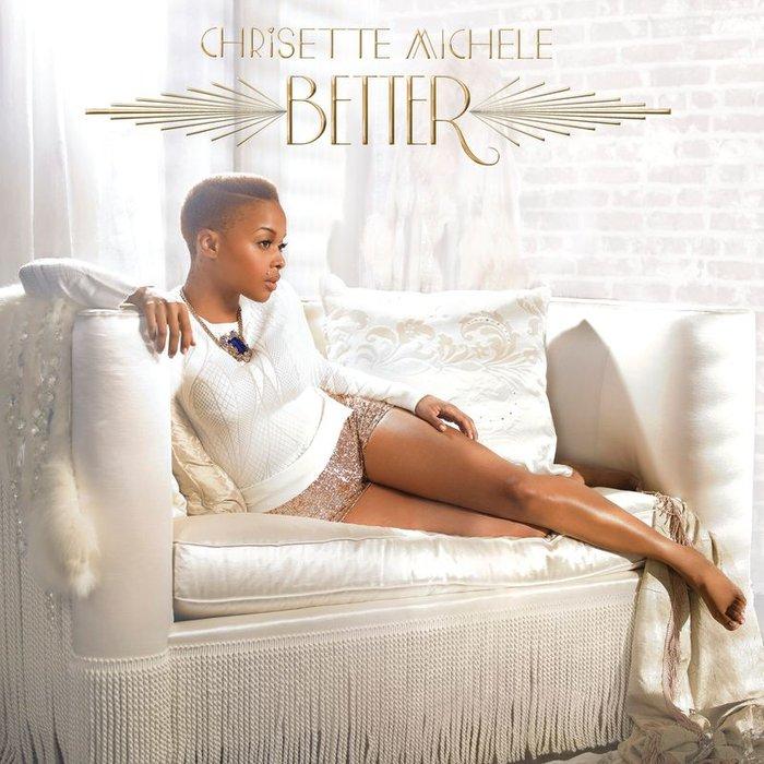 CHRISETTE MICHELE - Better