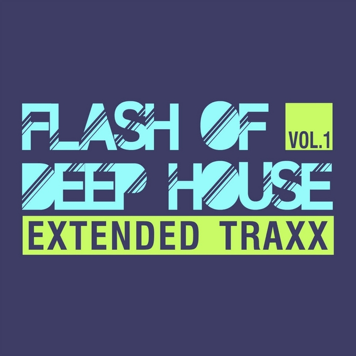 VARIOUS - Flash Of Deep House Vol 1 (Extended Traxx)