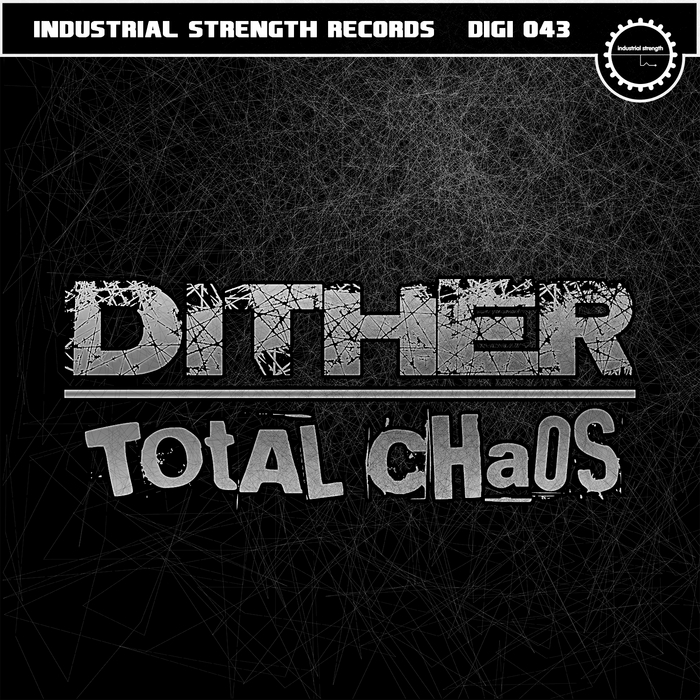 DITHER - Total Chaos