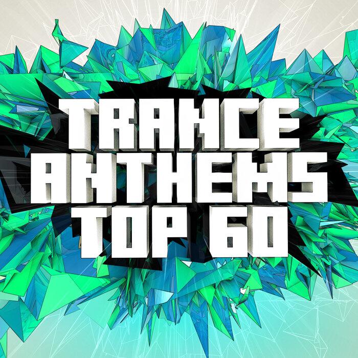 VARIOUS - Trance Anthems Top 60