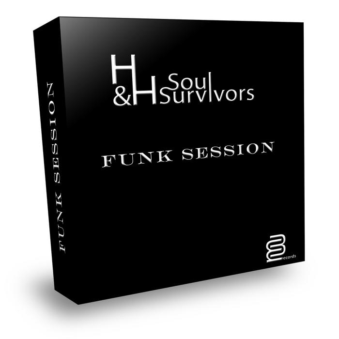 H&H SOULSURVIVORS - Funk Session