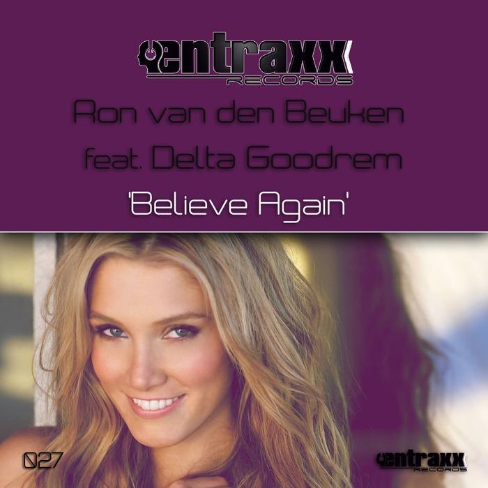 VAN DEN BEUKEN, Ron feat DELTA GOODREM - Believe Again