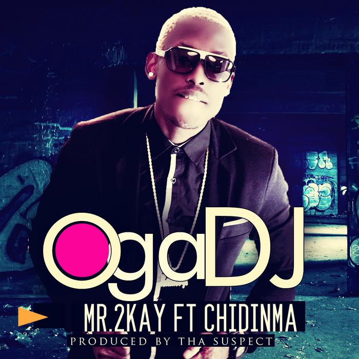 MR 2KAY - Oga DJ