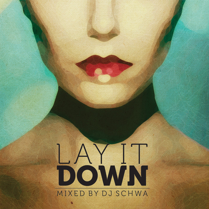 DJ SCHWA/VARIOUS - Lay It Down (mixed by DJ Schwa) (unmixed tracks)