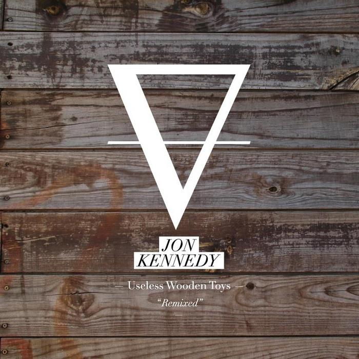 KENNEDY, Jon - Useless Wooden Toys (remixed)