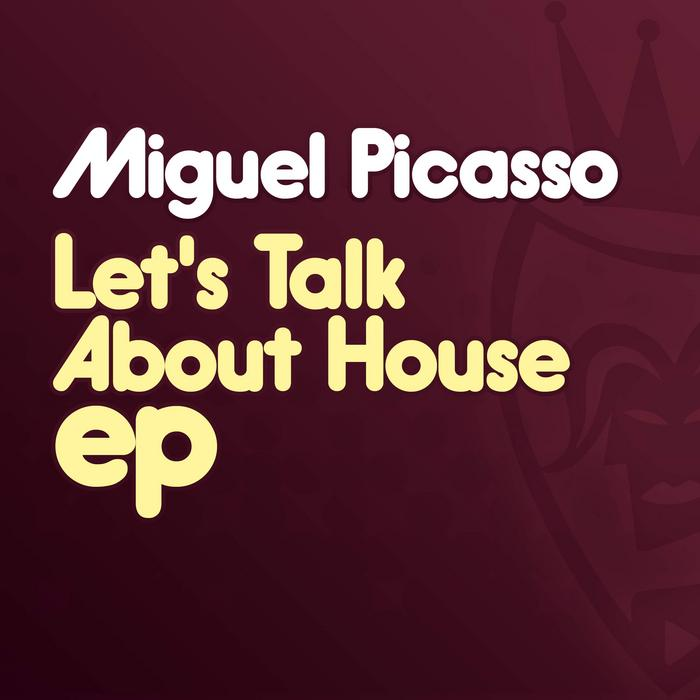 PICASSO, Miguel - Let's Talk About House EP