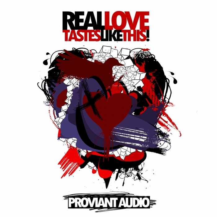 PROVIANT AUDIO - Real Love Tastes Like This!