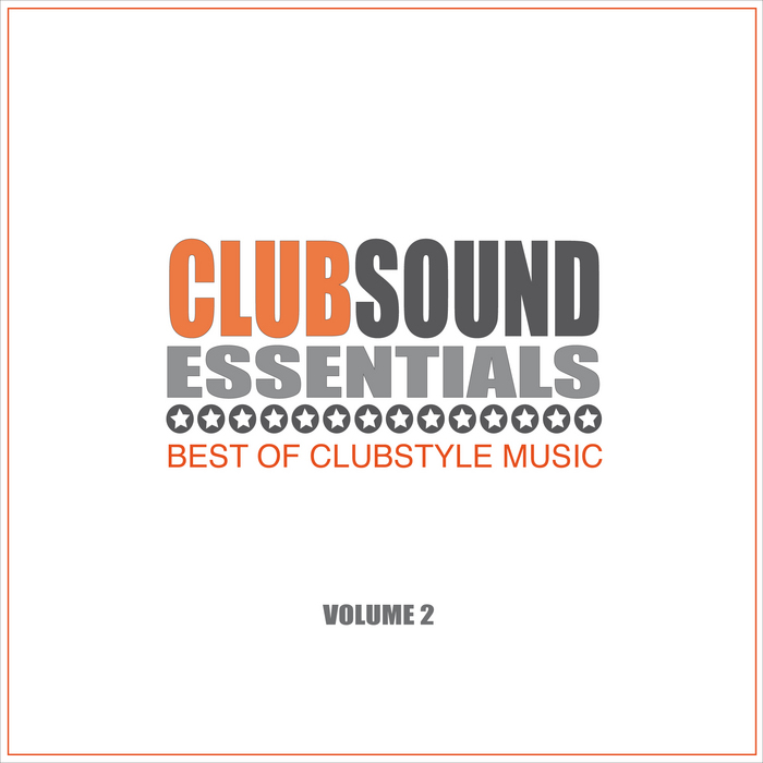 VARIOUS - Clubsound Essentials Vol 2: Best Of Clubstyle Music