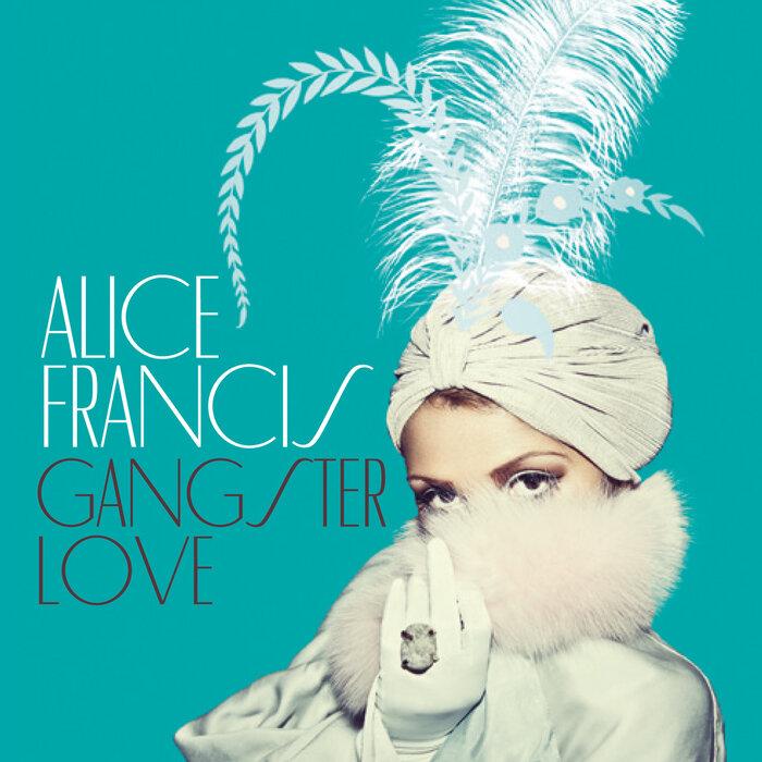 FRANCIS, Alice - Gangsterlove