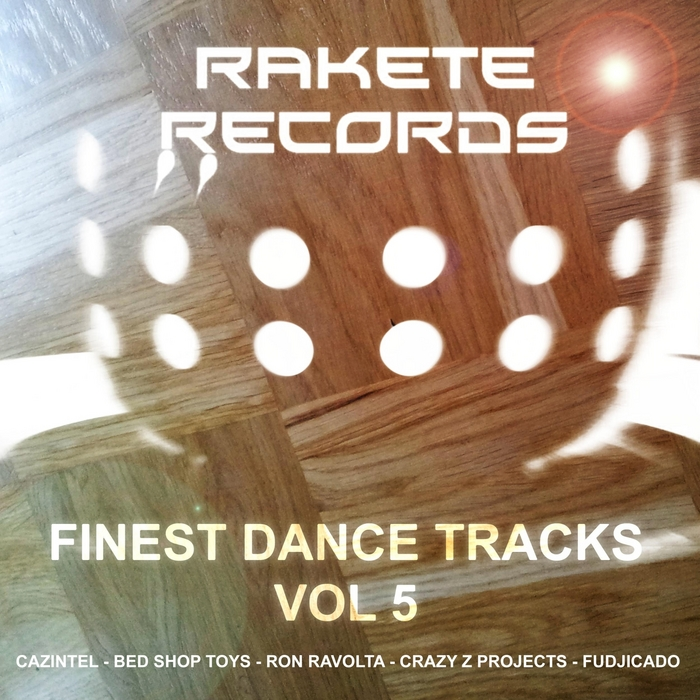 VARIOUS - Rakete Records Finest Dance Tracks Vol 5