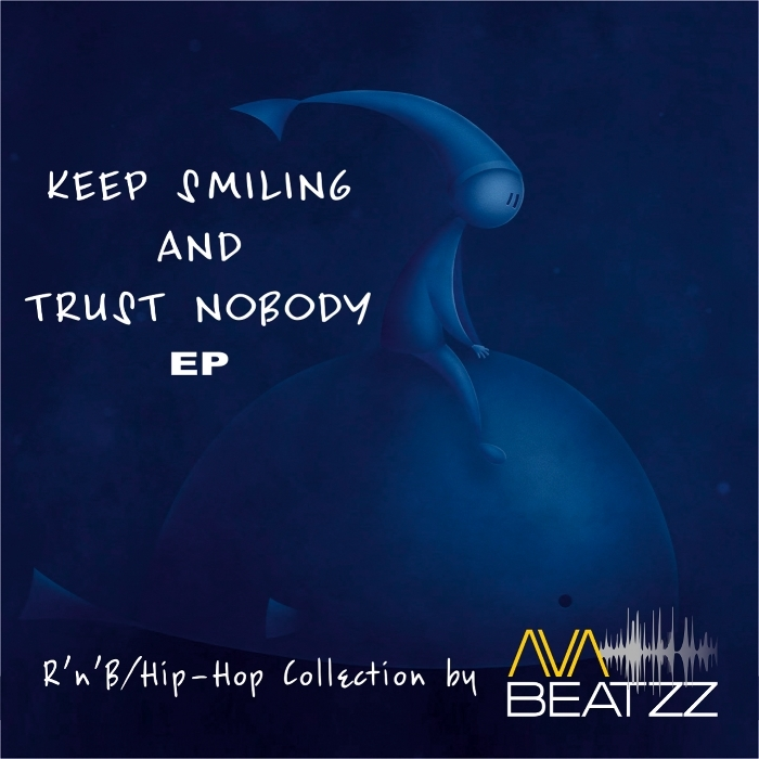 AVA BEATZZ - Keep Smiling & Trust Nobody