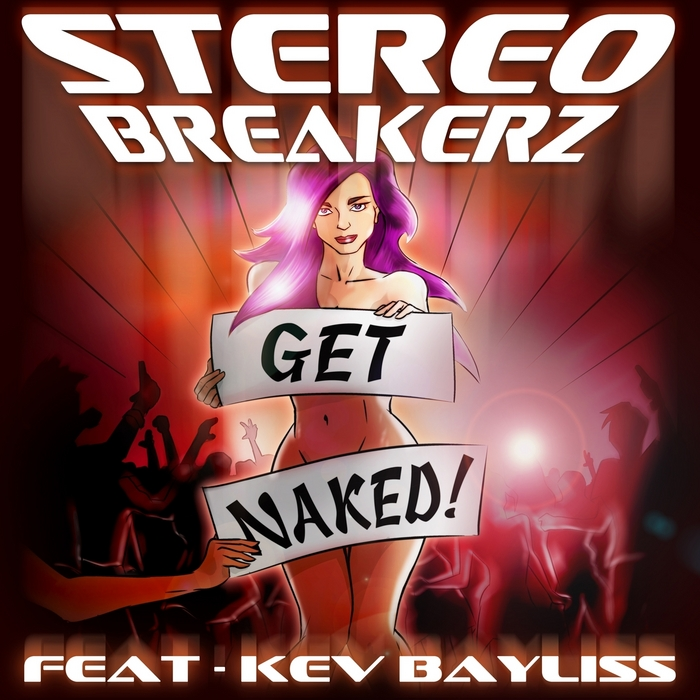 STEREO BREAKERZ feat KEV BAYLISS - Get Naked