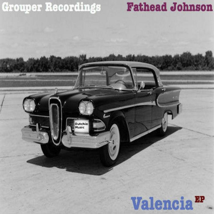 FATHEAD JOHNSON - Valencia EP